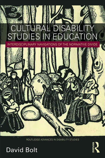 Cultural Disability Studies in Education Interdisciplinary Navigations of the Normative Divide book cover