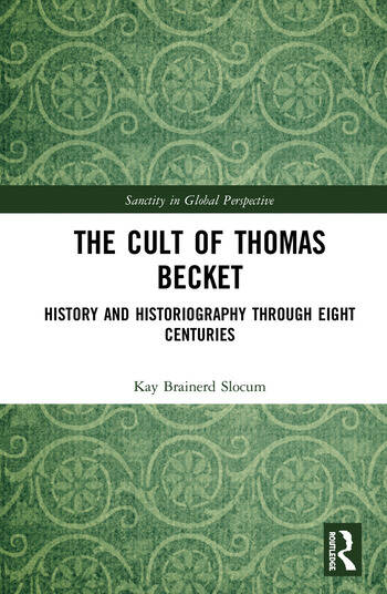 The Cult of Thomas Becket History and Historiography through Eight Centuries book cover