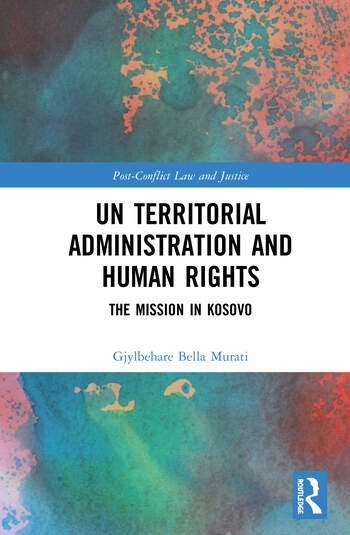 UN Territorial Administration and Human Rights The Mission in Kosovo book cover