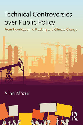 Technical Controversies over Public Policy From Fluoridation to Fracking and Climate Change book cover