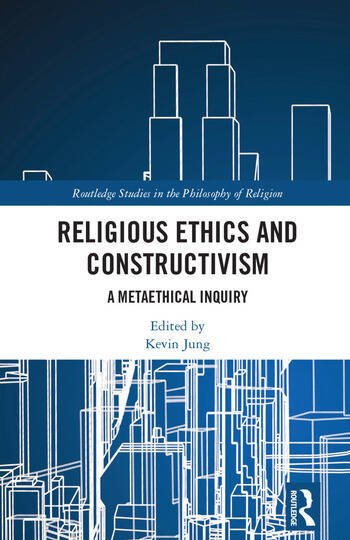 Religious Ethics and Constructivism A Metaethical Inquiry book cover