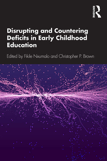 Disrupting and Countering Deficits in Early Childhood Education book cover