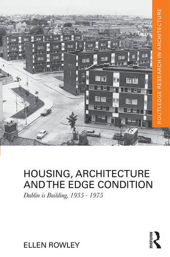 Housing, Architecture and the Edge Condition Dublin is building, 1935 - 1975 book cover