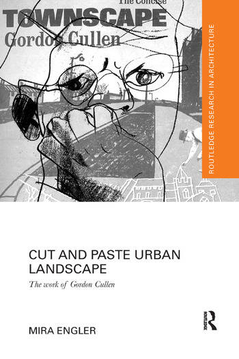 Cut and Paste Urban Landscape The Work of Gordon Cullen book cover