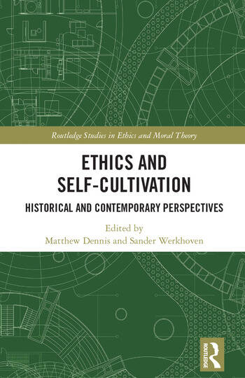 Ethics and Self-Cultivation Historical and Contemporary Perspectives book cover