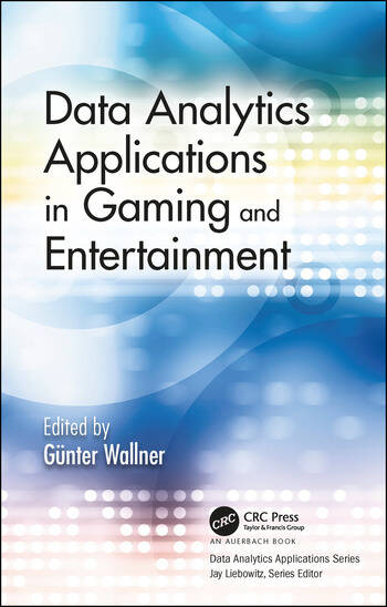 Data Analytics Applications in Gaming and Entertainment book cover