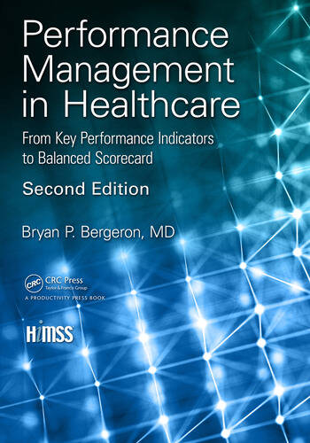 Performance Management in Healthcare From Key Performance Indicators to Balanced Scorecard book cover