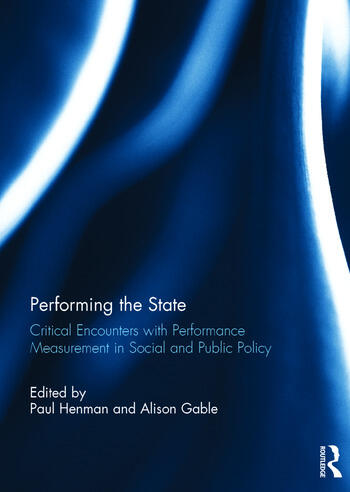 Performing the State Critical encounters with performance measurement in social and public policy book cover