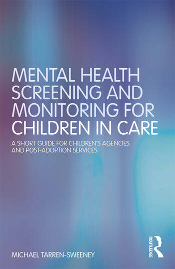 Mental Health Screening and Monitoring for Children in Care A Short Guide for Children's Agencies and Post-adoption Services book cover