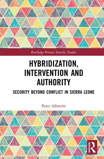Hybridization, Intervention and Authority Security Beyond Conflict in Sierra Leone book cover