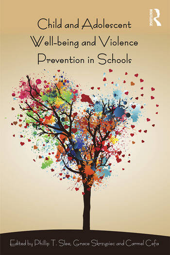 Child and Adolescent Wellbeing and Violence Prevention in Schools book cover