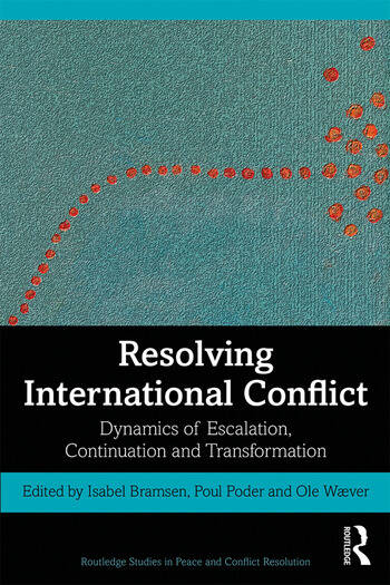 Resolving International Conflict Dynamics of Escalation, Continuation and Transformation book cover