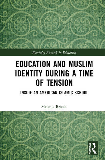 Education and Muslim Identity During a Time of Tension Inside an American Islamic School book cover