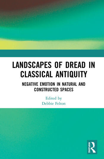 Landscapes of Dread in Classical Antiquity Negative Emotion in Natural and Constructed Spaces book cover