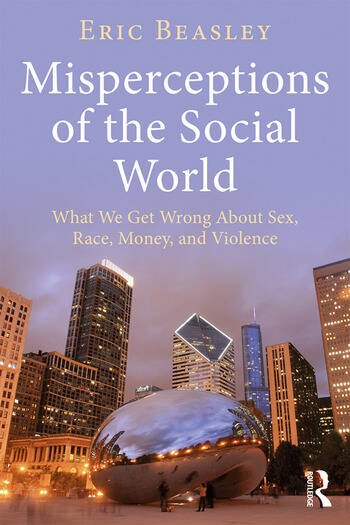 Misperceptions of the Social World What We Get Wrong About Sex, Race, Money, and Violence book cover
