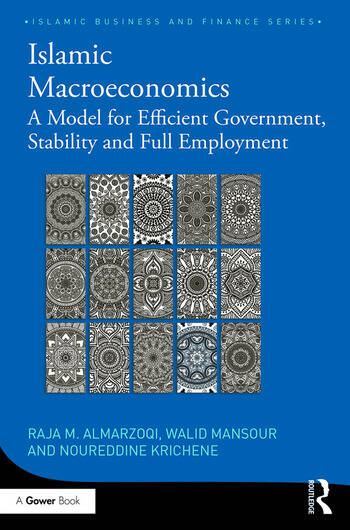 Islamic Macroeconomics A Model for Efficient Government, Stability and Full Employment book cover