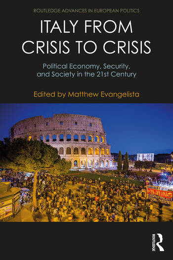 Italy from Crisis to Crisis Political Economy, Security, and Society in the 21st Century book cover