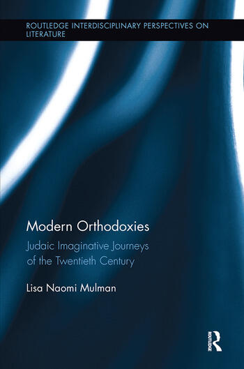Modern Orthodoxies Judaic Imaginative Journeys of the Twentieth Century book cover