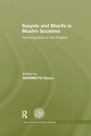 Sayyids and Sharifs in Muslim Societies The Living Links to the Prophet book cover