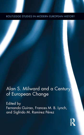Alan S. Milward and a Century of European Change book cover