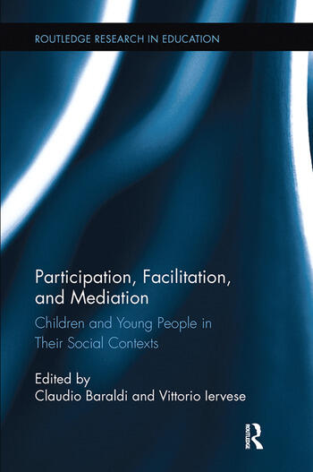 Participation, Facilitation, and Mediation Children and Young People in Their Social Contexts book cover