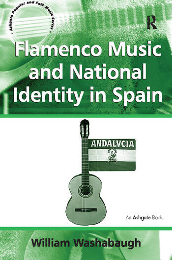 Flamenco Music and National Identity in Spain book cover
