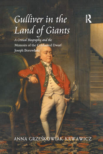 Gulliver in the Land of Giants A Critical Biography and the Memoirs of the Celebrated Dwarf Joseph Boruwlaski book cover