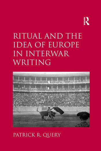Ritual and the Idea of Europe in Interwar Writing book cover
