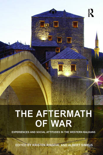 The Aftermath of War Experiences and Social Attitudes in the Western Balkans book cover