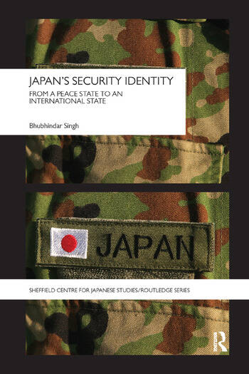 Japan's Security Identity From a Peace-State to an International-State book cover