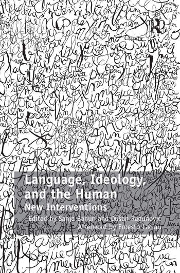 Language, Ideology, and the Human New Interventions book cover