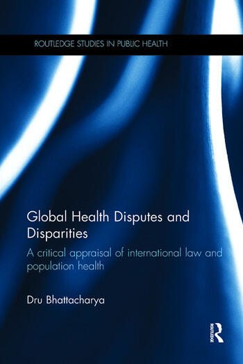 Global Health Disputes and Disparities A Critical Appraisal of International Law and Population Health book cover