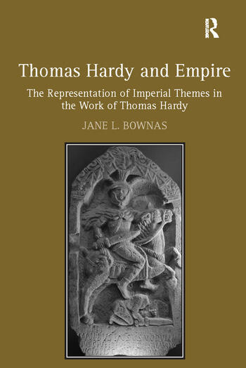 Thomas Hardy and Empire The Representation of Imperial Themes in the Work of Thomas Hardy book cover