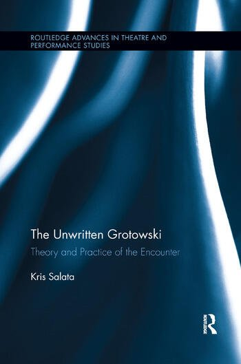 The Unwritten Grotowski Theory and Practice of the Encounter book cover