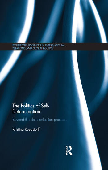The Politics of Self-Determination Beyond the Decolonisation Process book cover