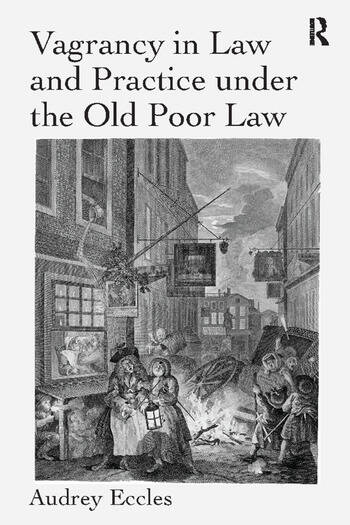 Vagrancy in Law and Practice under the Old Poor Law book cover