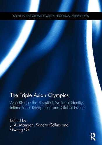The Triple Asian Olympics - Asia Rising The Pursuit of National Identity, International Recognition and Global Esteem book cover