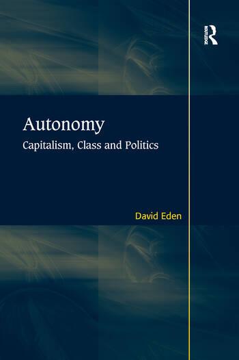 Autonomy Capitalism, Class and Politics book cover