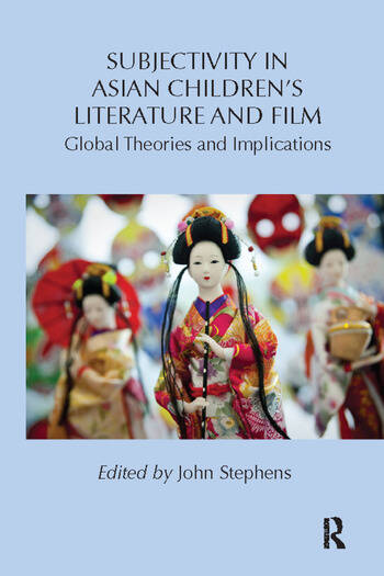 Subjectivity in Asian Children's Literature and Film Global Theories and Implications book cover