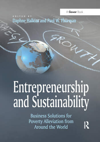 Entrepreneurship and Sustainability Business Solutions for Poverty Alleviation from Around the World book cover