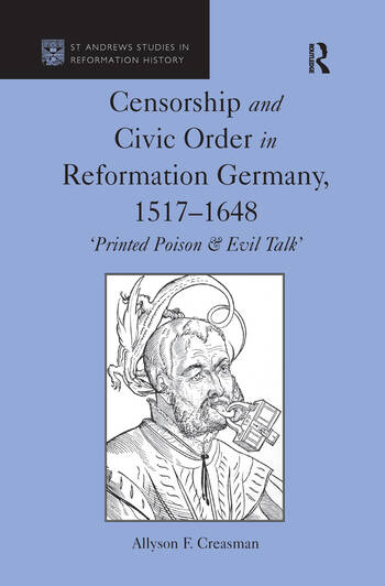 Censorship and Civic Order in Reformation Germany, 1517–1648 'Printed Poison & Evil Talk' book cover