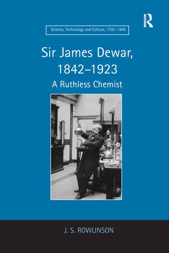 Sir James Dewar, 1842–1923 A Ruthless Chemist book cover
