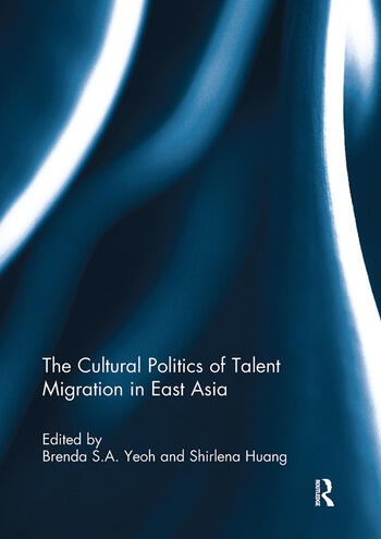 The Cultural Politics of Talent Migration in East Asia book cover