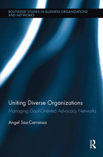 Uniting Diverse Organizations Managing Goal-Oriented Advocacy Networks book cover