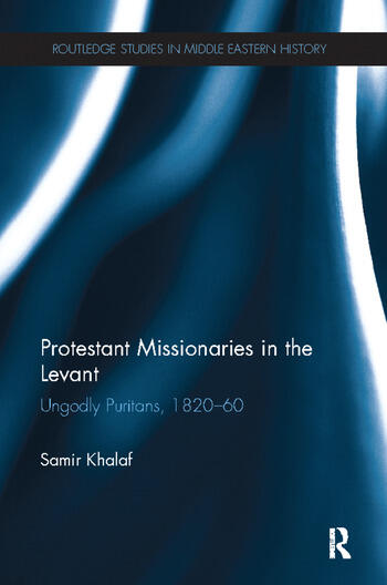 Protestant Missionaries in the Levant Ungodly Puritans, 1820-1860 book cover