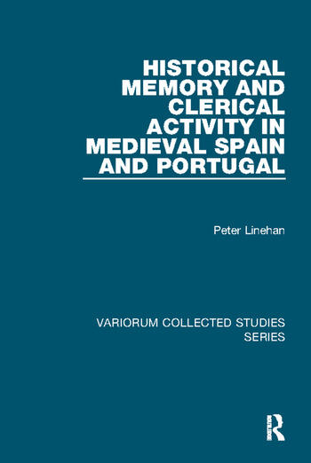 Historical Memory and Clerical Activity in Medieval Spain and Portugal book cover