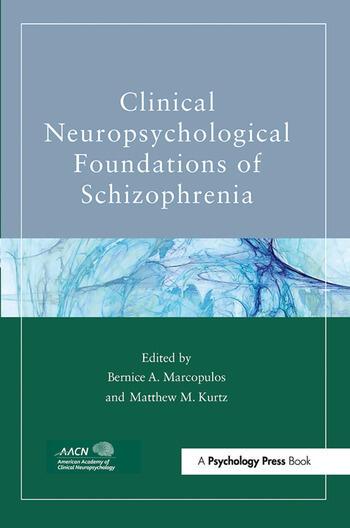 Clinical Neuropsychological Foundations of Schizophrenia book cover