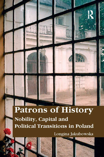 Patrons of History Nobility, Capital and Political Transitions in Poland book cover