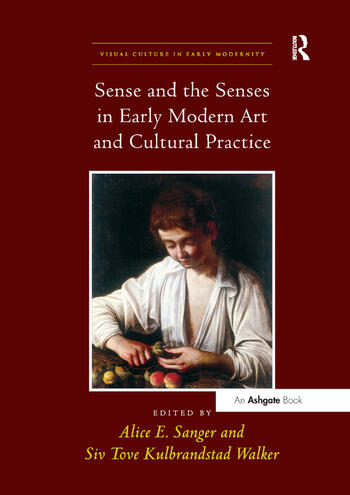 Sense and the Senses in Early Modern Art and Cultural Practice book cover