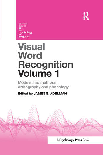Visual Word Recognition Volume 1 Models and Methods, Orthography and Phonology book cover